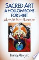 Sacred Art   A Hollow Bone for Spirit