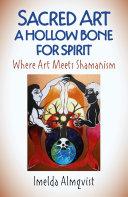 Sacred Art - A Hollow Bone for Spirit