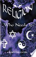Religion - Who Needs It