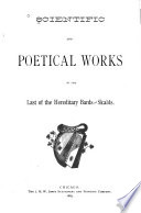 Scientific and Poetical Works of the Last of the Hereditary Bards and Skalds