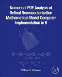 Numerical PDE Analysis of Retinal Neovascularization Mathematical Model Computer Implementation in R