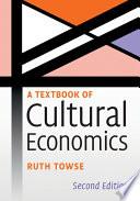 A Textbook of Cultural Economics Book