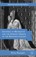 Pdf Geoffrey of Monmouth and the Feminist Origins of the Arthurian Legend