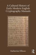 Pdf A Cultural History of Early Modern English Cryptography Manuals Telecharger