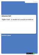 'Fight Club' - A Model of a Social Revolution