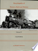 Encyclopedia Of Western Railroad History California