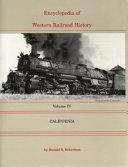 Encyclopedia of Western Railroad History  California