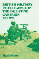 British Military Intelligence in the Palestine Campaign, 1914-1918