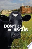 Don t Call Me Angus