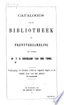 Catalogus van de bibliotheek en prentverzameling van wijlen Dr. V.H. Huurkamp van der Vinne. Verkooping 19 October 1863 ... te Haarlem