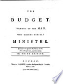 The Budget. Inscribed to the Man [i.e. George Grenville], who Thinks Himself Minister. The Third Edition. [By David Hartley.]
