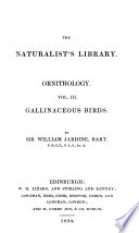 The Natural History Of Gallinaceous Birds Wanting The Duplicate Title Leaves