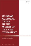 Coins as Cultural Texts in the World of the New Testament Book