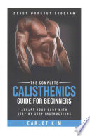 The Complete Calisthenics Guide for Beginners