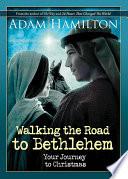Walking The Road To Bethlehem