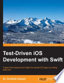 Read Online Test-Driven iOS Development with Swift For Free