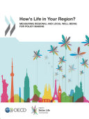 How s Life in Your Region  Measuring Regional and Local Well being for Policy Making