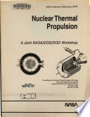Nuclear Thermal Propulsion: A Joint NASA/DOE/DOD Workshop