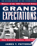 """Grand Expectations: The United States, 1945-1974"" by James T. Patterson, Comer Vann Woodward, Ford Foundation Professor of History Emeritus James T Patterson"