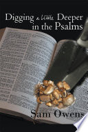 Digging A Little Deeper In The Psalms Book PDF