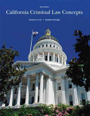 California Criminal Law Concepts 2014 Edition