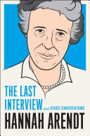 Hannah Arendt  The Last Interview