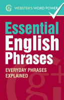Webster  s Word Power Essential English Phrases