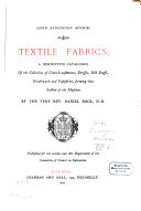 Pdf Textile Fabrics, a descriptive Catalogue of the Collection of Church-vestments, Dresses, Silk Stuffs, Needlework and Tapestries, forming that Section of the Museum