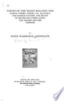 The Poetical Works of Henry Wadsworth Longfellow  Voices of the night  Ballads and other poems  Poems on slavery  Spanish student  Belfry of Bruges and other poems  The seaside and the fireside