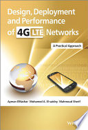 """Design, Deployment and Performance of 4G-LTE Networks: A Practical Approach"" by Ayman ElNashar, Mohamed A. El-saidny, Mahmoud Sherif"