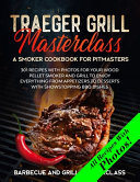Traeger Grill Masterclass   A Smoker Cookbook for Pitmasters