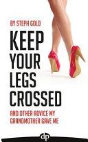 Keep Your Legs Crossed