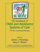 The Handbook of Child and Adolescent Systems of Care
