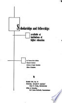 Scholarships and Fellowships Available at Institutions of Higher Education