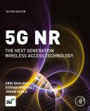 5G NR : the next generation wireless access technology / Erik Dahlman, Stefan Parkvall, Johan Skold
