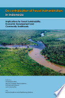 Decentralization of Forest Administration in Indonesia
