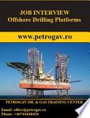 JOB INTERVIEW Offshore Drilling Platforms