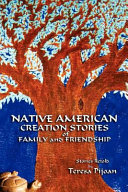 Native American Creation Stories of Family and Friendship
