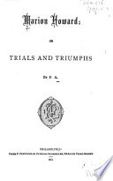 Marion Howard, Or, Trials and Triumphs