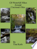 120 Waterfall Hikes Around Cincinnati Ohio