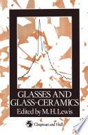 Glasses and Glass-Ceramics