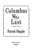 Columbus Was Last