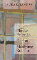 The Elusive Everyday in the Fiction of Marilynne Robinson