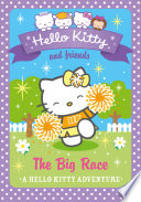 The Big Race  Hello Kitty and Friends  Book 10