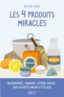 Les 4 produits miracles