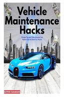 Vehicle Maintenance Hacks