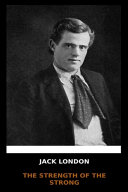 Jack London - The Strength of the Strong Pdf/ePub eBook