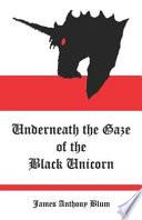 Underneath the Gaze of the Black Unicorn