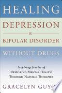 Healing Depression   Bipolar Disorder Without Drugs