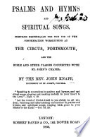 Psalms and Hymns and Spiritual Songs  compiled principally for the use of the congregation worshipping at the Circus  Portsmouth  etc